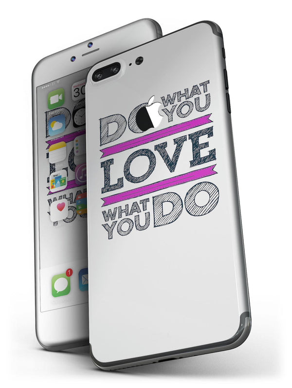 Do_What_You_Love_What_You_Do_Pink_V2_-_iPhone_7_Plus_-_FullBody_4PC_v4.jpg