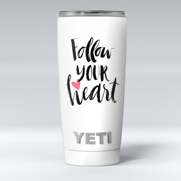 Follow_Your_Heart_V2_-_Yeti_Rambler_Skin_Kit_-_20oz_-_V1.jpg