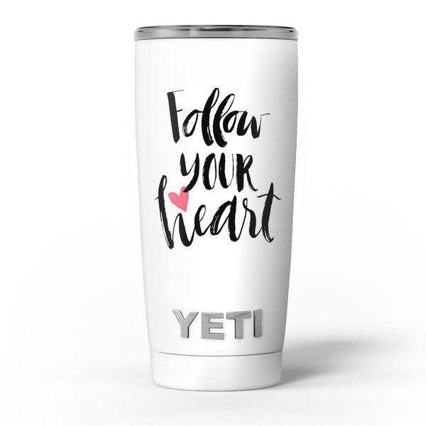 Follow_Your_Heart_V2_-_Yeti_Rambler_Skin_Kit_-_20oz_-_V5.jpg