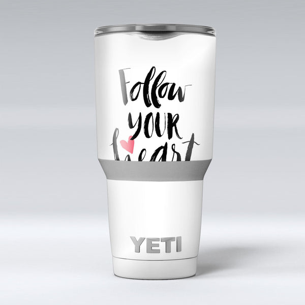Follow_Your_Heart_V2_-_Yeti_Rambler_Skin_Kit_-_30oz_-_V1.jpg