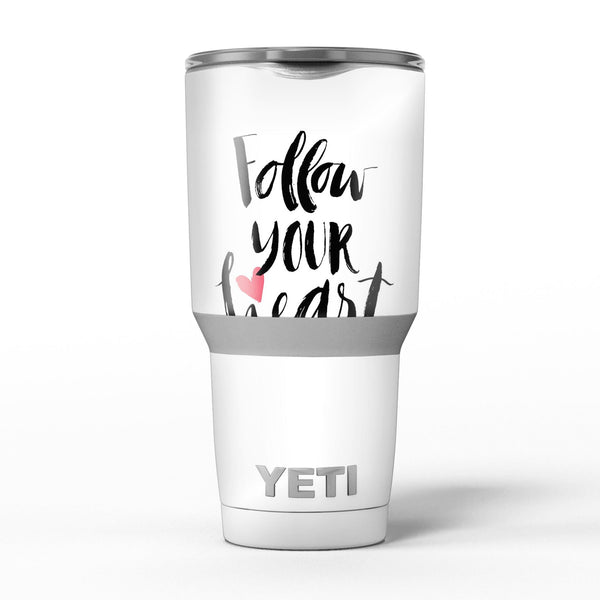 Follow_Your_Heart_V2_-_Yeti_Rambler_Skin_Kit_-_30oz_-_V5.jpg