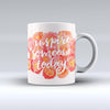 The-Inspire-Someone-Today-ink-fuzed-Ceramic-Coffee-Mug