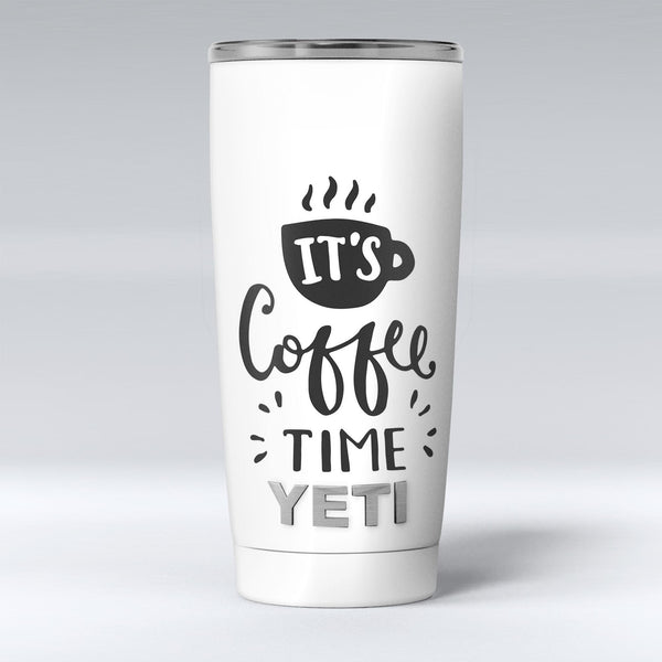 Its_Coffee_Time_-_Yeti_Rambler_Skin_Kit_-_20oz_-_V1.jpg