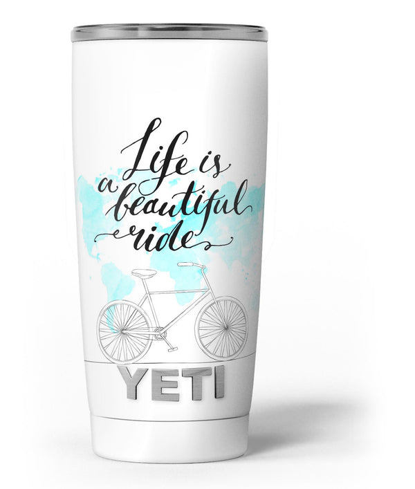 Life_is_a_Beautiful_Ride_v2_-_Yeti_Rambler_Skin_Kit_-_20oz_-_V3.jpg