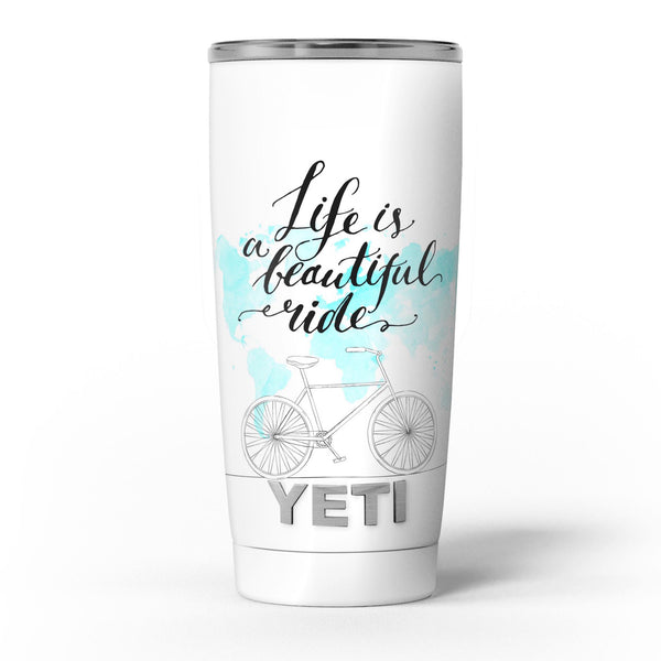 Life_is_a_Beautiful_Ride_v2_-_Yeti_Rambler_Skin_Kit_-_20oz_-_V5.jpg