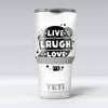 Live_Laugh_Love_-_Yeti_Rambler_Skin_Kit_-_30oz_-_V1.jpg