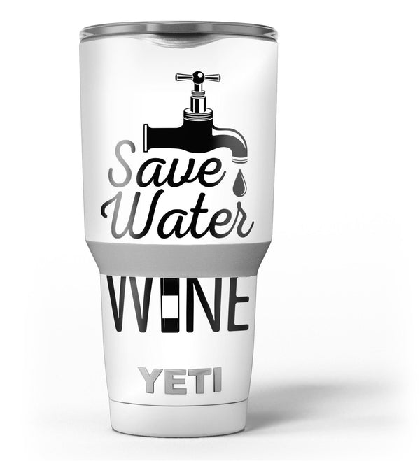 Save_Water_Drink_Wine_-_Yeti_Rambler_Skin_Kit_-_30oz_-_V3.jpg