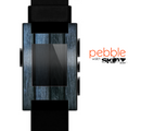 The Dark Blue Washed Wood Skin for the Pebble SmartWatch