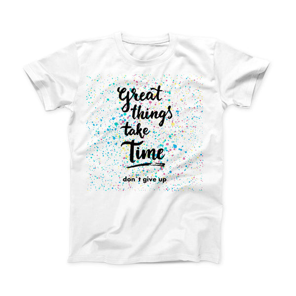 The Splattered Great Things Take Time ink-Fuzed Front Spot Graphic Unisex Soft-Fitted Tee Shirt