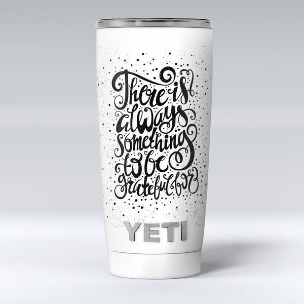 There_Is_Always_Something_To_Be_GrateFul_For_-_Yeti_Rambler_Skin_Kit_-_20oz_-_V1.jpg