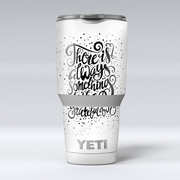 There_Is_Always_Something_To_Be_GrateFul_For_-_Yeti_Rambler_Skin_Kit_-_30oz_-_V1.jpg