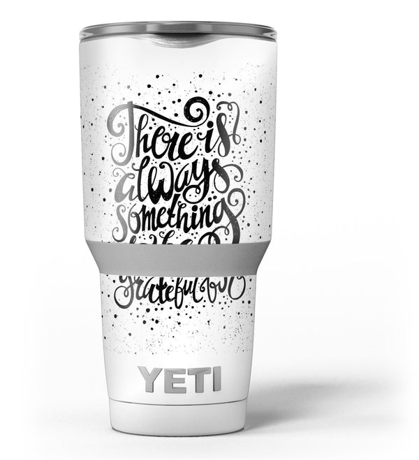 There_Is_Always_Something_To_Be_GrateFul_For_-_Yeti_Rambler_Skin_Kit_-_30oz_-_V3.jpg