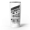 Theres_Always_Time_For_A_Glass_Of_Wine_-_Yeti_Rambler_Skin_Kit_-_20oz_-_V5.jpg