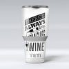Theres_Always_Time_For_A_Glass_Of_Wine_-_Yeti_Rambler_Skin_Kit_-_30oz_-_V1.jpg