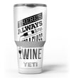Theres_Always_Time_For_A_Glass_Of_Wine_-_Yeti_Rambler_Skin_Kit_-_30oz_-_V3.jpg