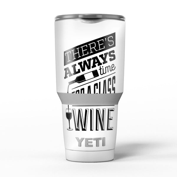 Theres_Always_Time_For_A_Glass_Of_Wine_-_Yeti_Rambler_Skin_Kit_-_30oz_-_V5.jpg