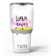 Yellow_and_Pink_Love_Never_Fails_-_Yeti_Rambler_Skin_Kit_-_30oz_-_V3.jpg