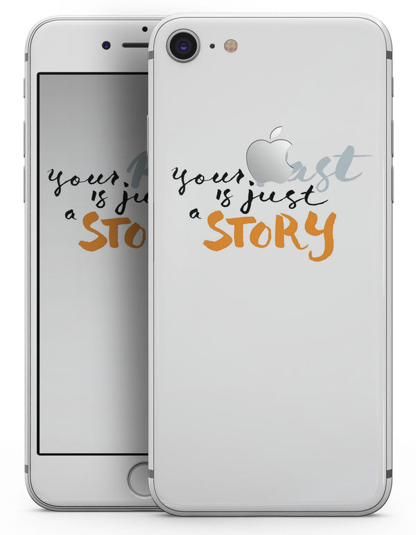 Your Past is just a Story - Skin-kit for the iPhone 8 or 8 Plus
