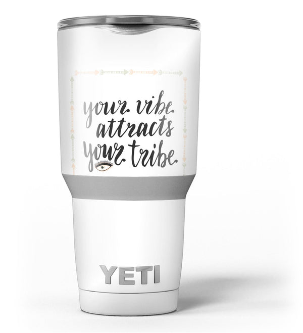 Your_Vibe_Attracts_Your_Tribe_-_Yeti_Rambler_Skin_Kit_-_30oz_-_V3.jpg