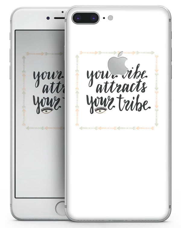 Your Vibe Attracts Your Tribe - Skin-kit for the iPhone 8 or 8 Plus