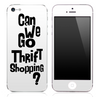 "White ""Can We Go Thrift Shopping"" iPhone Skin"