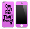 "Pink ""Can We Go Thrift Shopping"" iPhone Skin"