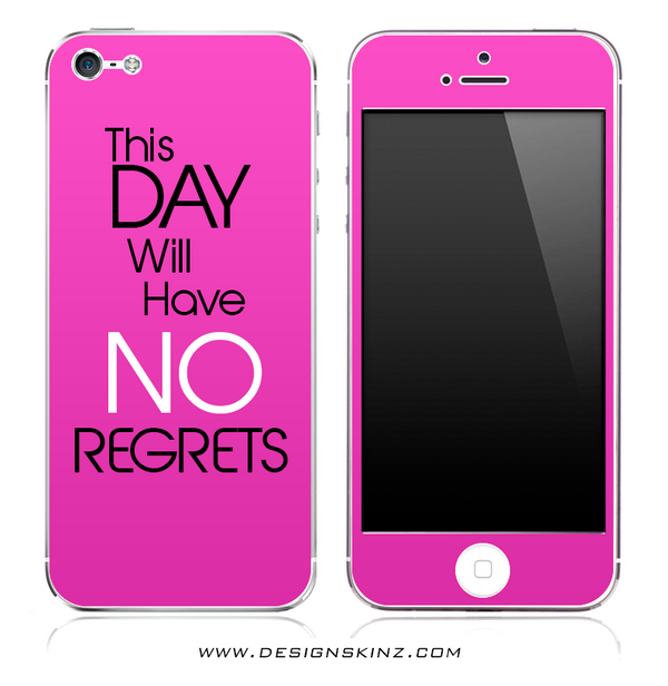 This Day Will Have NO REGRETS Pink iPhone Skin
