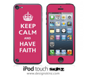 Pink Keep Calm & Have Faith iPod Touch 4th or 5th Generation Skin
