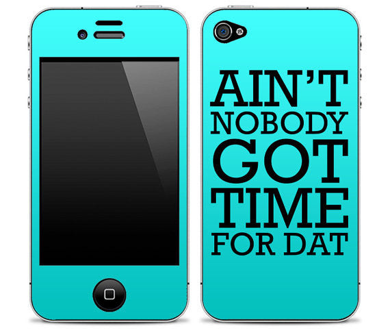 "Turquoise ""Ain't Nobody Got Time For Dat"" iPhone Skin"