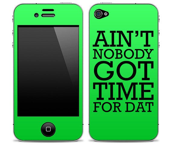 "Green ""Ain't Nobody Got Time For Dat"" iPhone Skin"