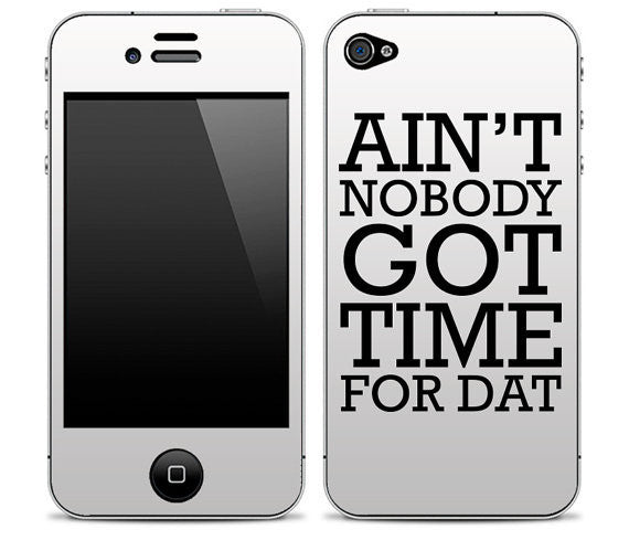 "White ""Ain't Nobody Got Time For Dat"" iPhone Skin"