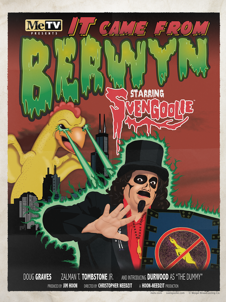"Svengoolie ""It Came From Berwyn"" Poster"