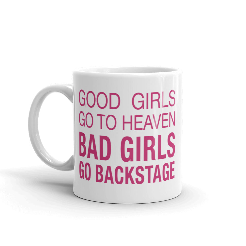 Bad Girls Go Backstage Mug