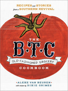 B. T. C. Old Fashion Grocery Cookbook
