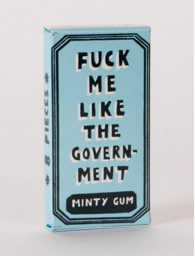 Fuck Me Like The Government Chewing Gum