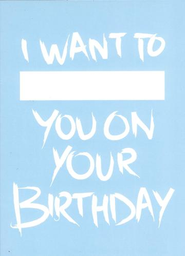 I WANT TO ______ BIRTHDAY CARD (BLUE)