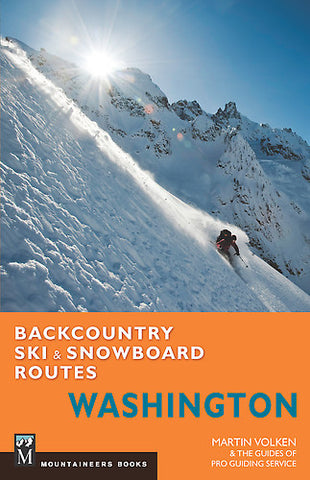 Backcountry Ski and Snowboard Routes Washington by Martin Volken