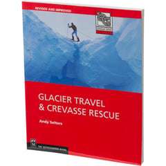 Glacier Travel & Crevasse Rescue by Andy Selters