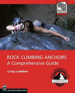 The Mountaineers Books Rock Climbing Anchors