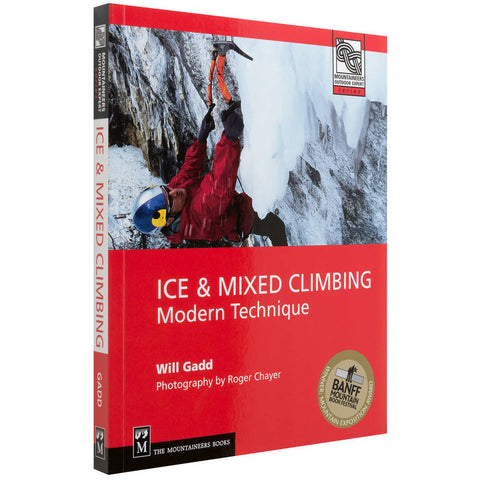 Ice and Mixed Climbing Modern Techniques by WIll Gadd