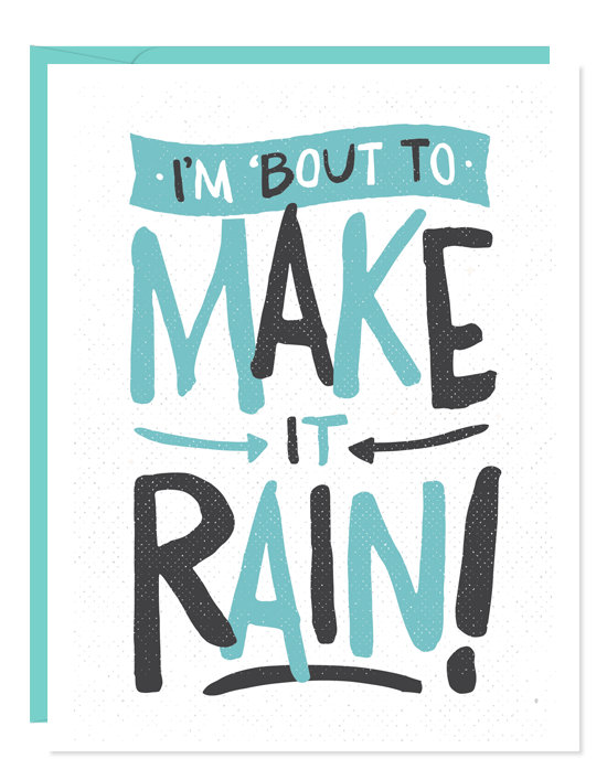 Make It Rain Greeting Card