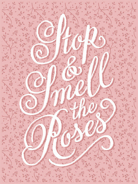 Smell the Roses