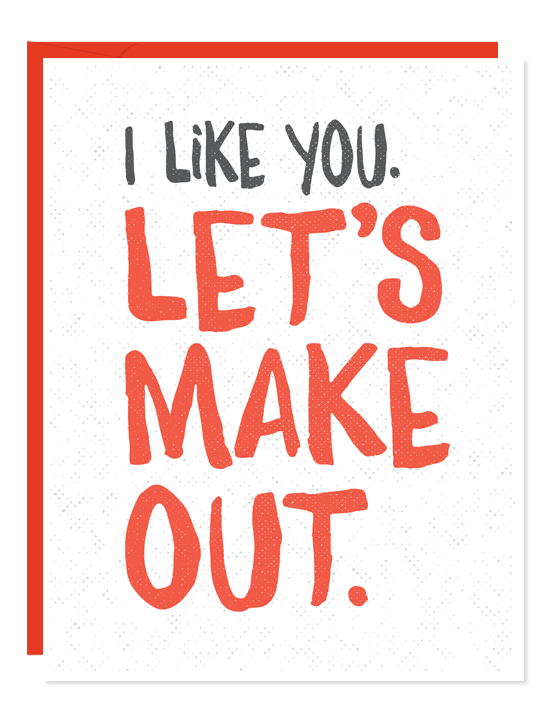 I Like You. Let's Make Out Card