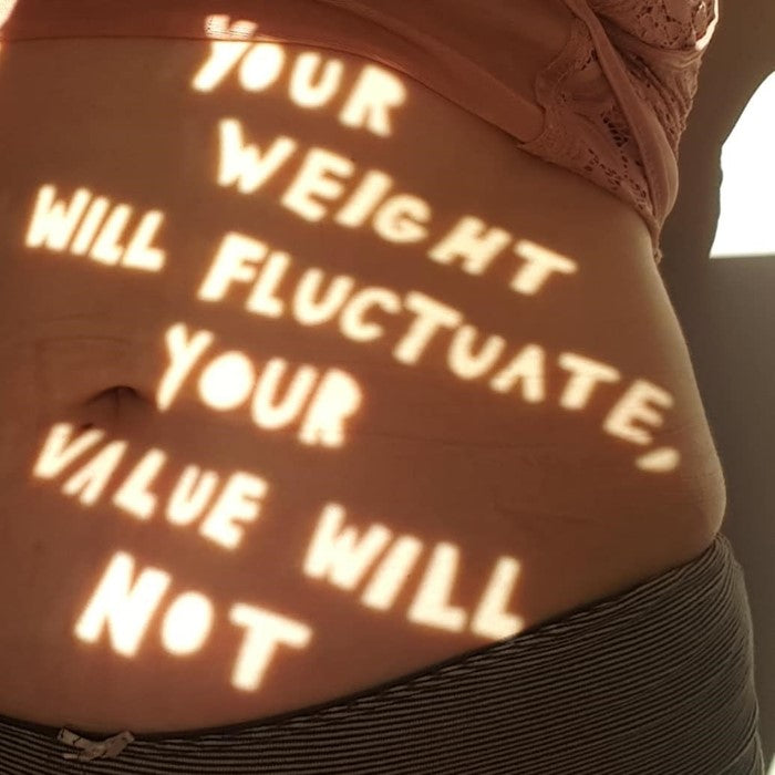 your weight will fluctuate, your value will not