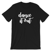Load image into Gallery viewer, Dance It Out Short-Sleeve Unisex T-Shirt