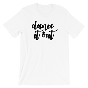 Dance It Out Short-Sleeve Unisex T-Shirt