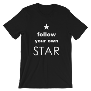 Follow Your Own Star Short-Sleeve Unisex T-Shirt
