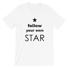 Load image into Gallery viewer, Follow Your Own Star Short-Sleeve Unisex T-Shirt