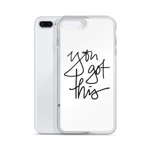 You Got This White iPhone Case