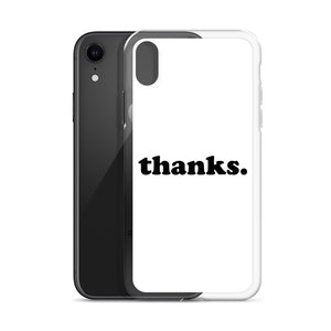 Thanks White iPhone Case